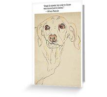 Dogs Do Speak Greeting Card