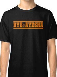 bye ayesha Classic T-Shirt