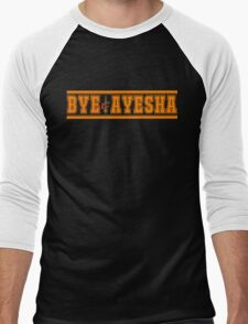 bye ayesha Men's Baseball ¾ T-Shirt