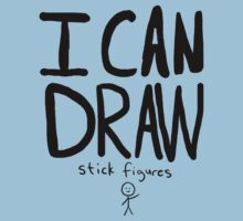 I Can Draw Stick Figures by ArtsyRosey