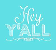 Hey Y'all (white) by HeyHannahNicole
