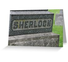 Sherlock's Grave Greeting Card