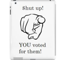 You voted for them! iPad Case/Skin