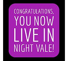 Congratulations, you now live in Night Vale! Photographic Print