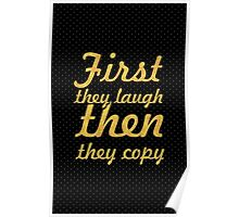 First they laugh... Inspirational Quote Poster