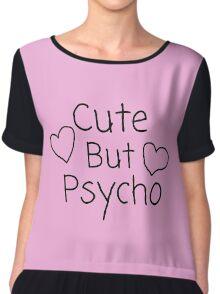 Cute But Psycho Chiffon Top