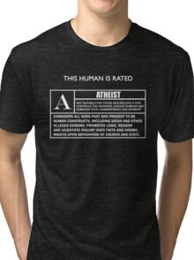 "This Human is Rated A for ""ATHEIST"" Tri-blend T-Shirt"