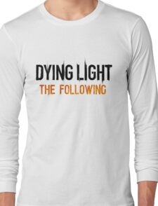 Dying Light The Following Long Sleeve T-Shirt