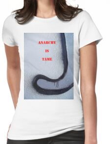 Message 18 - ANARCHY IS TAME T-Shirt