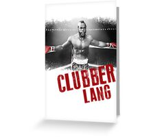Clubber Lang Greeting Card