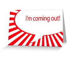 i'm coming out speech bubble  Greeting Card