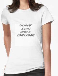 Oh what a day!  Womens Fitted T-Shirt