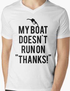Boat doesn't run on thanks Mens V-Neck T-Shirt