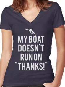 Boat doesn't run on thanks Women's Fitted V-Neck T-Shirt