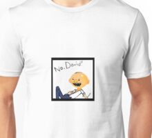 NO DAVID! (PARODY) Unisex T-Shirt