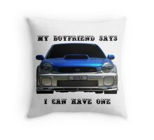 My boyfriend says I can have one Throw Pillow