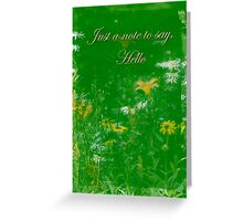 Hi Hello Greeting Card -  Wildflower Garden Also without text on some items Greeting Card