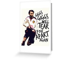 Giggs Will Tear You Apart Greeting Card