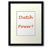 I Speak Dutch What's Your Super Power? Framed Print