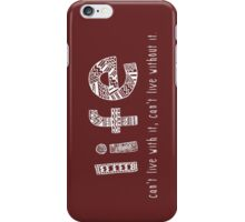 Life. Can't live with it. Can't live without it. iPhone Case/Skin