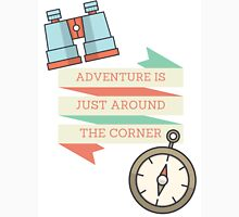 Adventure is Just Around the Corner Unisex T-Shirt