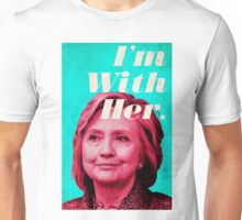 Hillary Clinton - I'm With Her Unisex T-Shirt