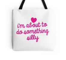 I'm about to do something silly! Tote Bag