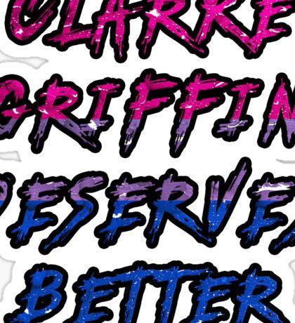 Clarke Griffin Deserves Better Sticker
