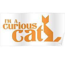 I'm a curious cat with funky orange cats Poster