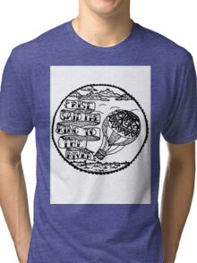 Rise said the King to the river. Tri-blend T-Shirt