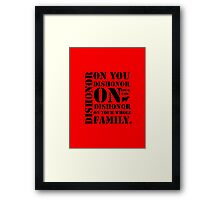 Dishonor On You, Your Cow, Your Whole Family Framed Print