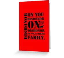 Dishonor On You, Your Cow, Your Whole Family Greeting Card
