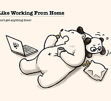 I Like Working From Home by Panda And Polar Bear