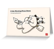 I Like Working From Home Greeting Card