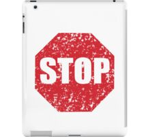 STOP sign distressed iPad Case/Skin