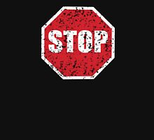 STOP sign distressed Unisex T-Shirt
