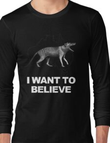 Thylacine - I Want To Believe Long Sleeve T-Shirt
