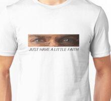 """Prison Break - Michael Scofield - """"Just Have a Little Faith"""" Unisex T-Shirt"""