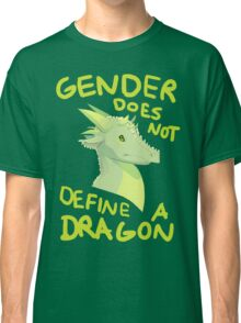 Gender Does Not Define Dragons Classic T-Shirt