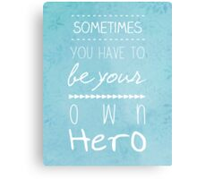 Your Own Hero Metal Print