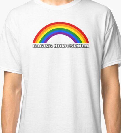 Raging homosexual Classic T-Shirt