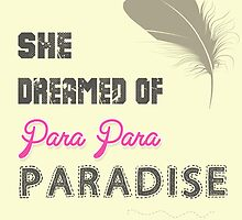 She Dreamed Of Paradise by PatiDesigns