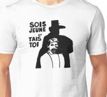 Sois Jeune et Tais Toi Unisex T-Shirt