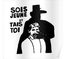 Sois Jeune et Tais Toi Poster