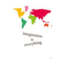 In This World Imagination Is Everything Photographic Print