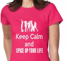 Keep Calm and Spice Up Your Life Womens Fitted T-Shirt