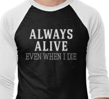 Always Alive Even When I Die [White] Men's Baseball ¾ T-Shirt