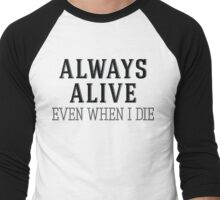 Always Alive Even When I Die Men's Baseball ¾ T-Shirt