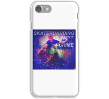 Skateboarding is not a crime iPhone Case/Skin
