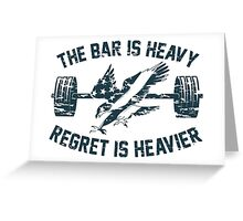The Bar Is Heavy Regret Is Heavier - Blue Greeting Card